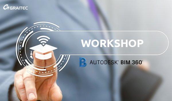 Workshop – BIM 360 – 1 zi